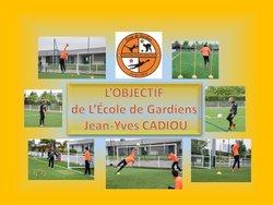 L'OBJECTIF DE L'ÉCOLE DE GARDIENS JEAN-YVES CADIOU