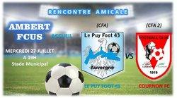 Le mercredi 27 juillet, match amical stade municipal le puy foot43 - cournon fc. - FCUS