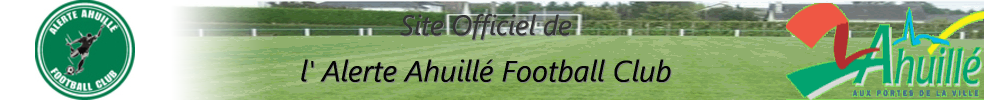 Site Internet officiel du club de football ALERTE AHUILLÉ FOOTBALL CLUB