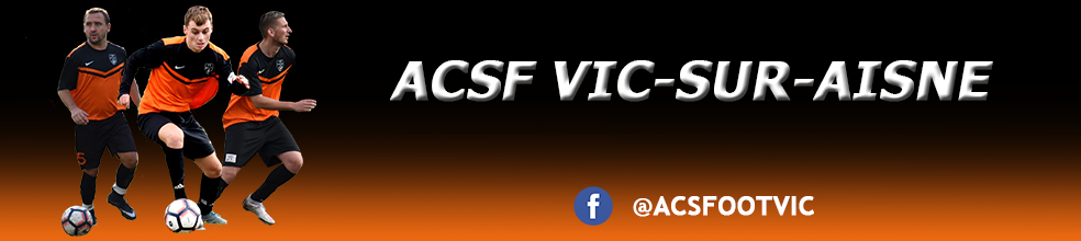 ASSOCIATION CANTONALE SPORTIVE FOOT VIC : site officiel du club de foot de VIC SUR AISNE - footeo