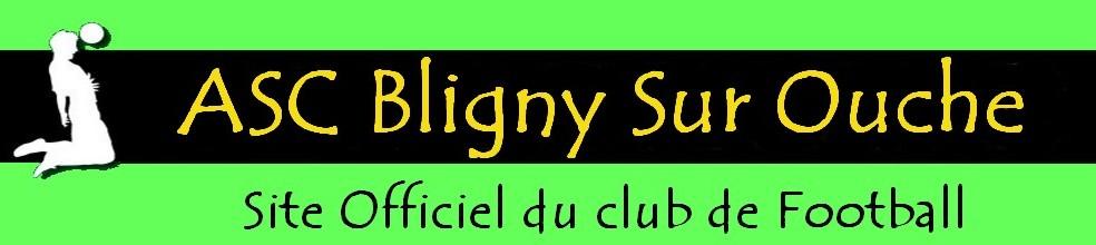 A.S.C BLIGNY SUR OUCHE : site officiel du club de foot de BLIGNY SUR OUCHE - footeo