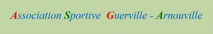 ASGA GUERVILLE ARNOUVILLE : site officiel du club de foot de Guerville - footeo