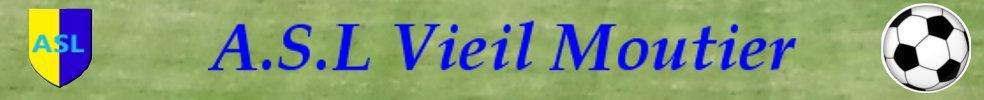 ASL VIEIL MOUTIER LA CALIQUE : site officiel du club de foot de VIEIL MOUTIER - footeo