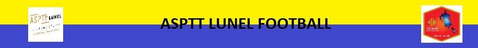 ASPTT LUNEL : site officiel du club de foot de LUNEL - footeo
