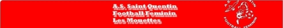 Association Sportive Saint Quentin Foot Feminin : site officiel du club de foot de ST QUENTIN - footeo
