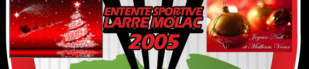 Site Internet officiel du club de football ENTENTE SPORTIVE LARRÉ MOLAC