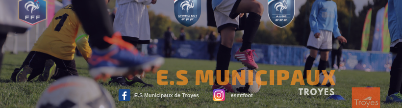 ES MUNICIPAUX TROYES : site officiel du club de foot de TROYES - footeo