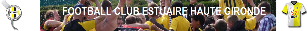 Site Internet officiel du club de football Football Club Estuaire Haute Gironde