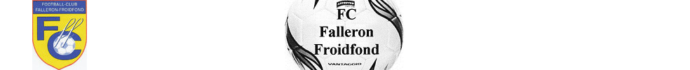 Site Internet officiel du club de football FOOTBALL.CLUB.FALLERON.FROIDFOND