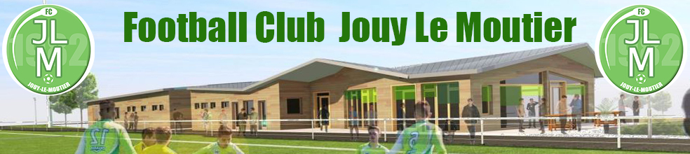 Football Club Jouy-le-Moutier : site officiel du club de foot de Jouy-le-Moutier - footeo