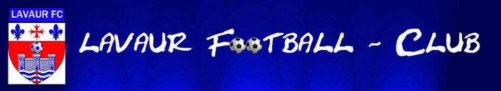 LAVAUR FC : site officiel du club de foot de LAVAUR - footeo