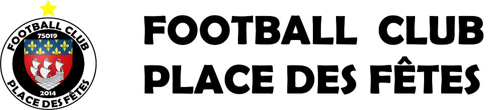 FC Place des Fêtes : site officiel du club de foot de PARIS 19EME ARRONDISSEMENT - footeo