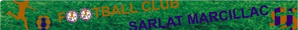 FOOTBALL CLUB SARLAT MARCILLAC : site officiel du club de foot de SARLAT - footeo