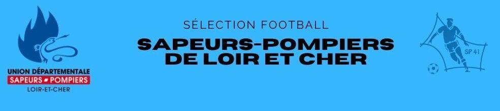 Sélection départementale des Sapeurs-pompiers de Loir et Cher : site officiel du club de foot de BLOIS - footeo