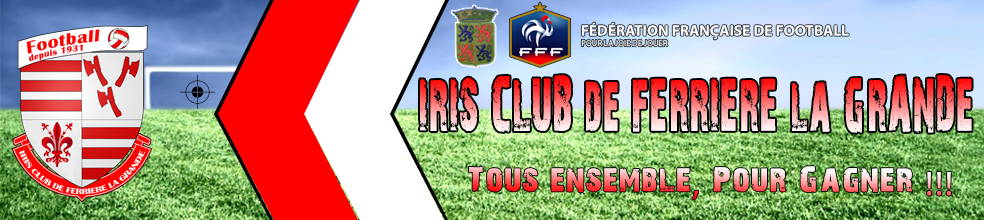 IRIS CLUB de FERRIERE LA GRANDE : site officiel du club de foot de FERRIERE LA GRANDE - footeo