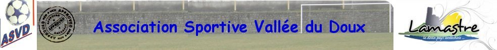 ASSOCIATION SPORTIVE VALLEE DU DOUX : site officiel du club de foot de LAMASTRE - footeo