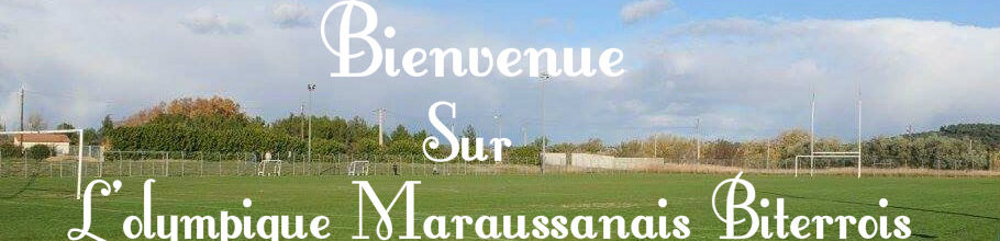 L'Olympique Maraussanais Biterrois : site officiel du club de foot de MARAUSSAN - footeo