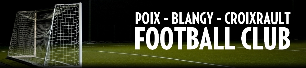 Poix-Blangy-Croixrault Football Club : site officiel du club de foot de POIX DE PICARDIE - footeo