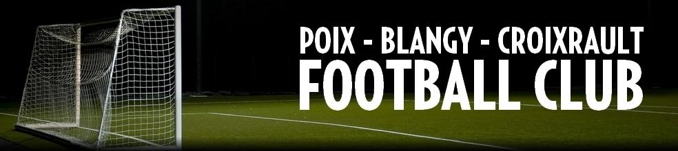 Poix-Blangy-Croixrault Football Club : site officiel du club de foot de POIX DE PICARDIE - footeo