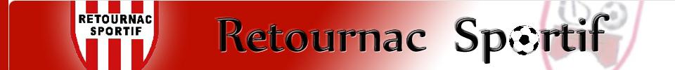 RETOURNAC SPORTIF : site officiel du club de foot de RETOURNAC - footeo