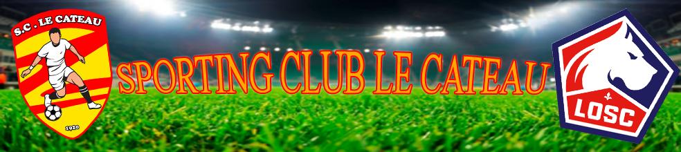 SPORTING CLUB LE CATEAU : site officiel du club de foot de Le Cateau-Cambrésis - footeo