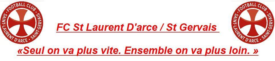 FC St Laurent d'Arce/St Gervais : site officiel du club de foot de ST LAURENT D ARCE - footeo