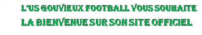 Site Internet officiel du club de football US GOUVIEUX