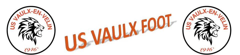 UNION SPORTIVE VAULX EN VELIN : site officiel du club de foot de Vaulx-en-Velin - footeo