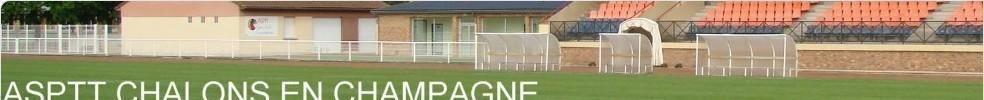 ASPTT CHALONS-EN-CHAMPAGNE FOOTBALL : site officiel du club de foot de CHALONS EN CHAMPAGNE - footeo