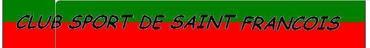 Club Sport de Saint-François : site officiel du club de foot de saint francois - footeo