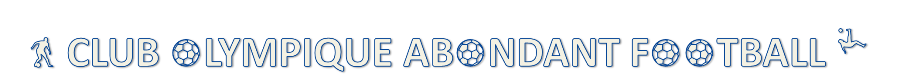 CLUB OLYMPIQUE ABONDANT FOOTBALL : site officiel du club de foot de Abondant - footeo