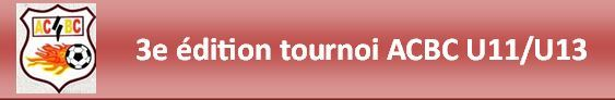Tournoi de l'ACBC : site officiel du tournoi de foot de COMBRONDE - footeo