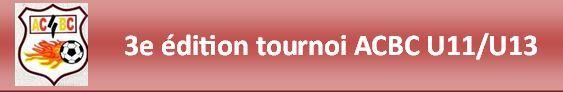 Tournoi de l'ACBC : site officiel du tournoi de foot de COMBRONDE - footeo