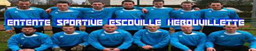 Entente Sportive Escoville Hérouvillette : site officiel du club de foot de ESCOVILLE - footeo