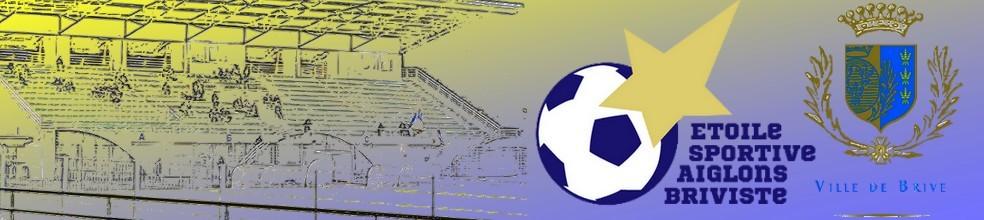 ETOILE SPORTIVE AIGLONS BRIVISTE : site officiel du club de foot de BRIVE LA GAILLARDE - footeo