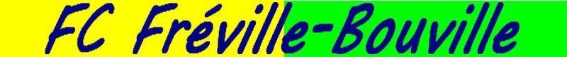 FOOTBALL CLUB FREVILLE-BOUVILLE SIVOM : site officiel du club de foot de FREVILLE - footeo