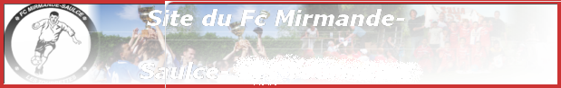 Football Club Mirmande-Saulce : site officiel du club de foot de Mirmande - footeo