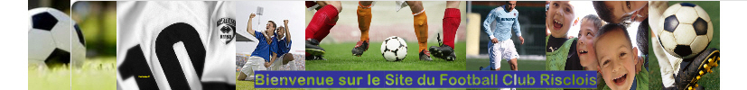 FOOTBALL CLUB RISCLOIS : site officiel du club de foot de RISCLE - footeo