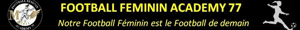 Football Féminin Academy 77 : site officiel du club de foot de MONTEVRAIN - footeo
