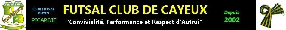 FUTSAL CLUB CAYEUX : site officiel du club de foot de Cayeux-sur-Mer - footeo