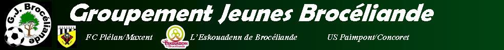 Groupement Jeunes Brocéliande : site officiel du club de foot de MONTERFIL - footeo