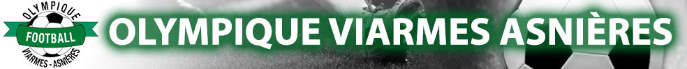 OLYMPIQUE VIARMES ASNIÈRES FOOTBALL : site officiel du club de foot de VIARMES - footeo