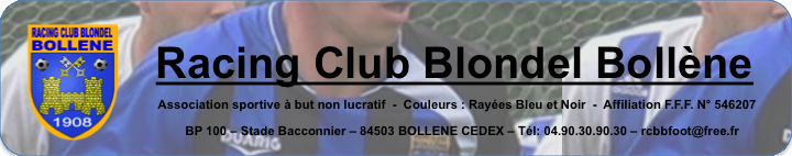RACING CLUB BLONDEL BOLLENE : site officiel du club de foot de BOLLENE - footeo