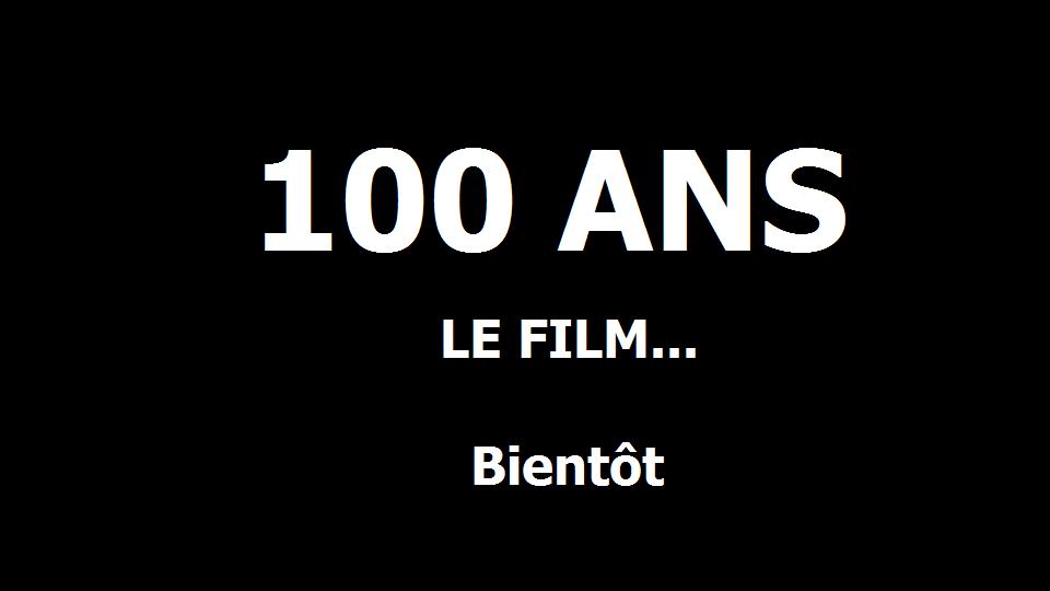 100 ANS LE FILM