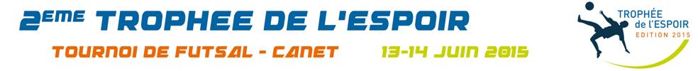 Trophee de l'Espoir : site officiel du tournoi de foot de CANET EN ROUSSILLON - footeo